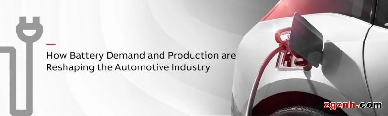 市场需求强劲,全球电动汽车电池产能亟需大幅提升